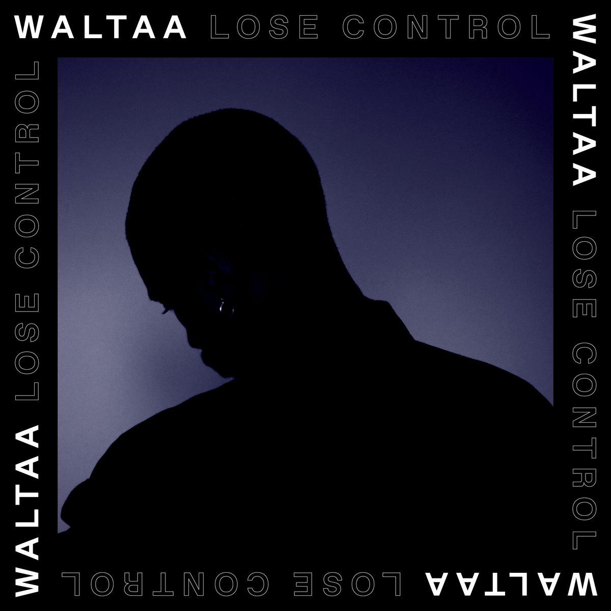Waltaa | Lose Control