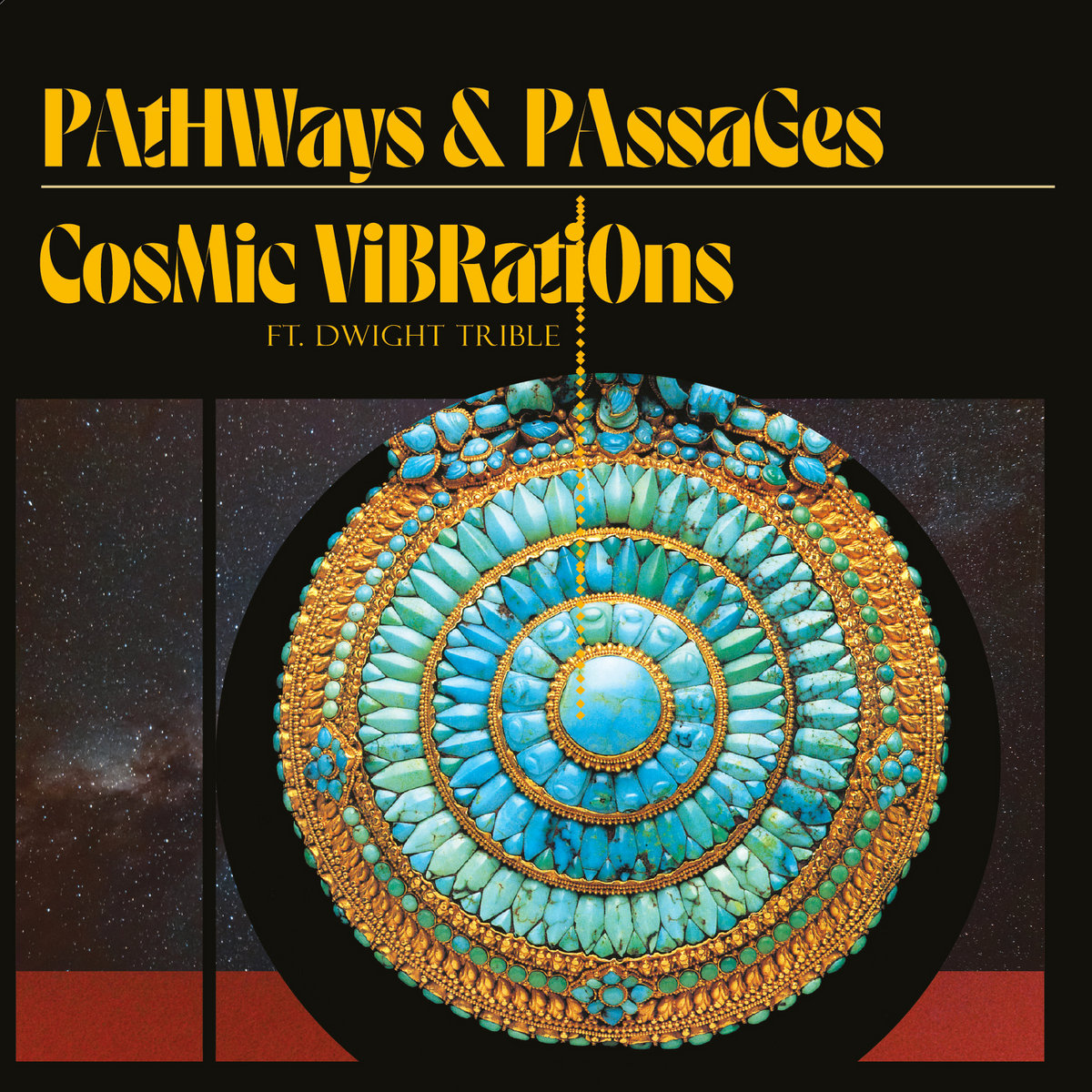 Cosmic Vibrations ft. Dwight Trible | Pathways & Passages