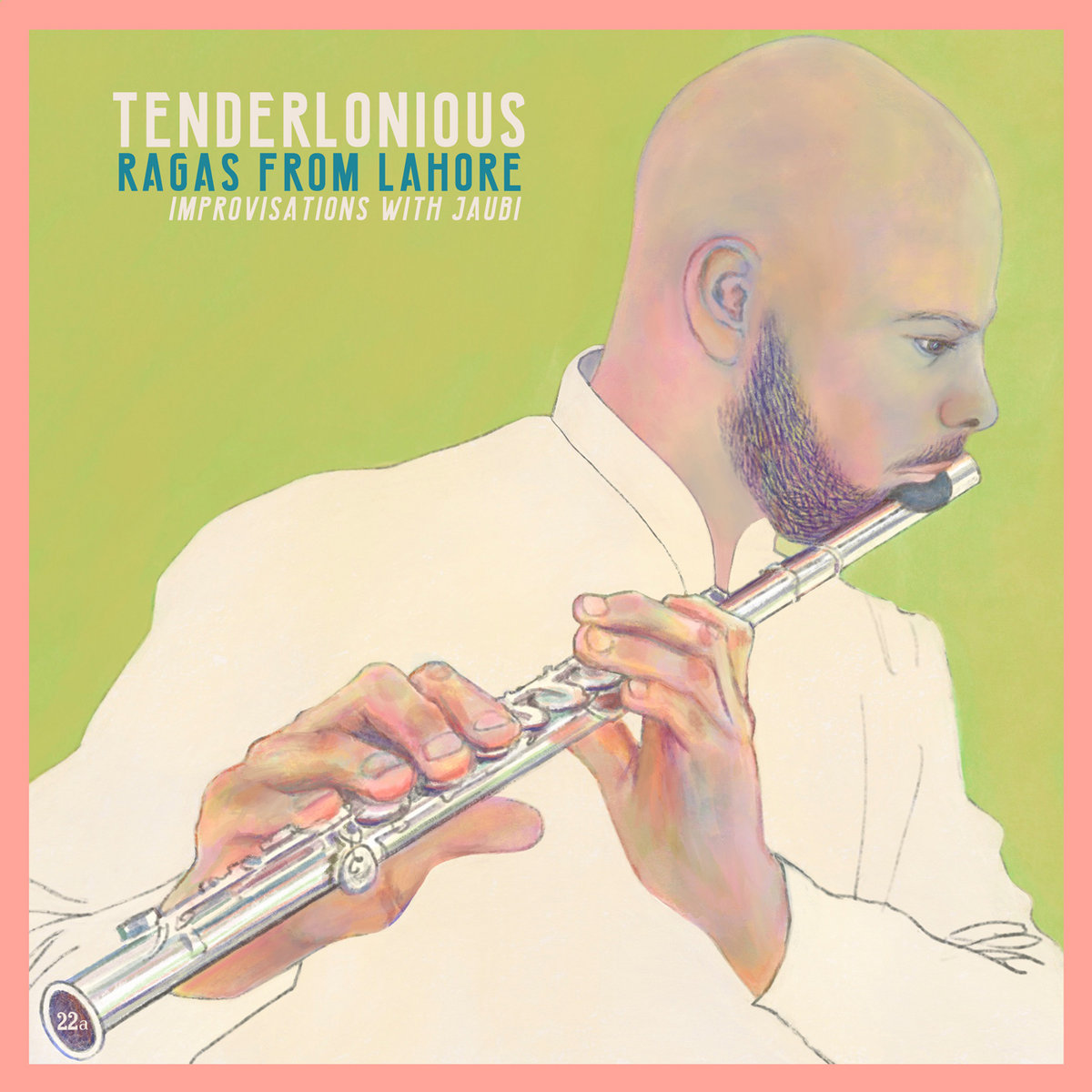 Tenderlonious | Ragas From Lahore