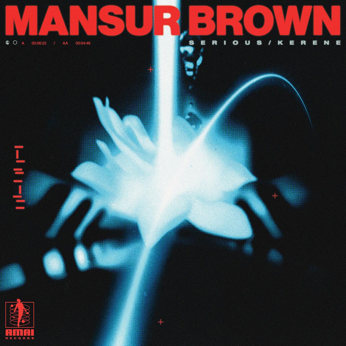 Mansur Brown |Serious / Kerene