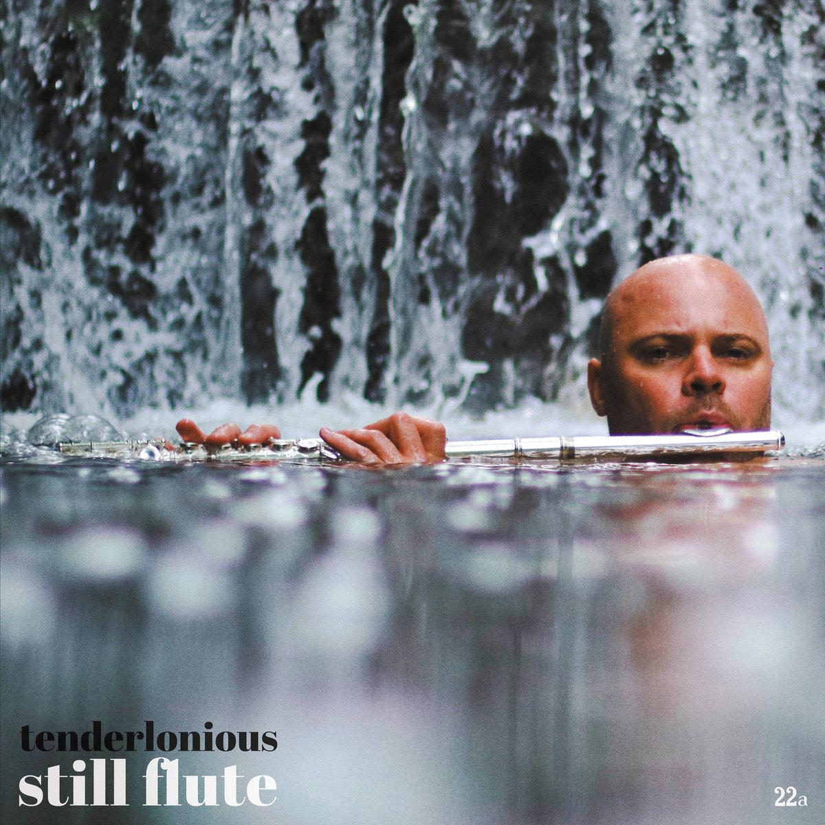 Tenderlonious |Still Flute